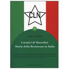 I nemici di Mussolini. Storia della resistenza armata al regime fascista