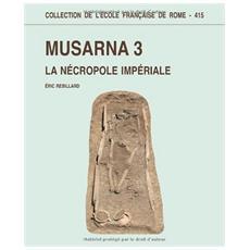 Musarna 3. La nécropole impériale