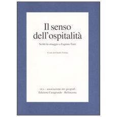 Senso dell'ospitalità. Scritti in omaggio a Eugenio Turri (Il)