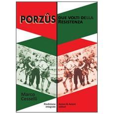 Porzûs. Due volti della Resistenza