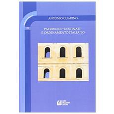 Patrimoni «destinati». Ordinamento italiano