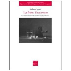 La frase, il racconto. Le sperimentazioni di Flaubert nei «Trois Contes»