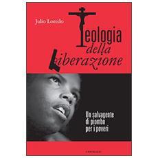 Teologia della liberazione. Un salvagente di piombo per i poveri