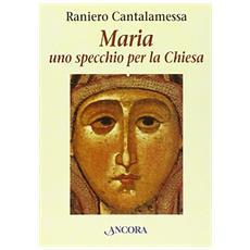 Maria, uno specchio per la Chiesa