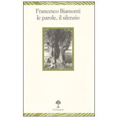 Francesco Biamonti. Le parole, il silenzio