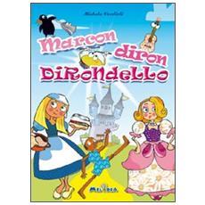 Marcondirondirondello. Con CD Audio