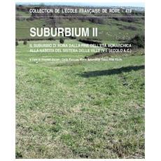 Suburbium II. Il suburbio di Roma dalla fine dell'età monarchica alla nascita del sistema delle ville (V-II secolo a. C.) . Con CD-ROM