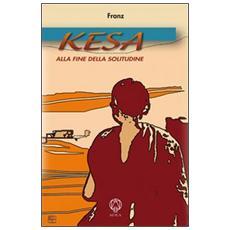 Kesa. Alla fine della solitudine
