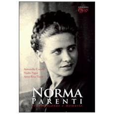 Norma Parenti. Testimonianze e memorie