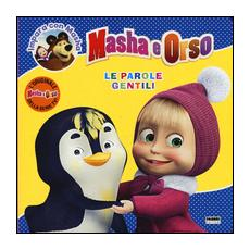Masha E Orso - Impara Con Masha - Le Parole Gentili