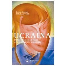 Ucraina. Dalla rivoluzione rossa alla rivoluzione arancione