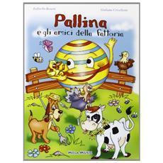 Pallina e gli amici della fattoria. Con CD Audio
