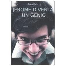 Jerome diventa un genio