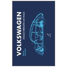 Volkswagen. Dalle origini a oggi