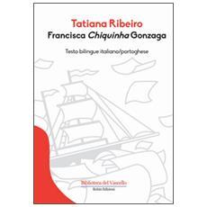 Francisca Chiquinha Gonzaga. Ediz. italiana e portoghese