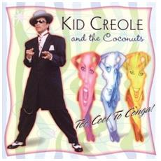 Kid Creole & The Coconuts - Too Cool To Conga