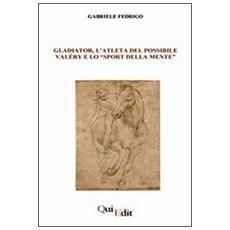 Gladiator, l'atleta del possibile. Valéry e lo «sport della mente»