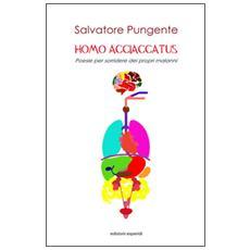 Homo acciaccatus. Poesie per sorridere dei propri malanni