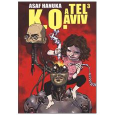K. O. a Tel Aviv. Vol. 3