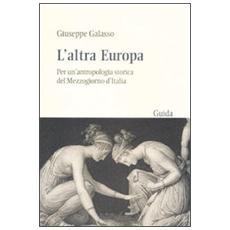 L'altra Europa. Per un'antropologia storica del Mezzogiorno d'Italia