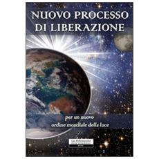 Nuovo processo di liberazione per un nuovo ordine mondiale della luce