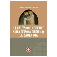 La riflessione medievale sulla persona giuridica: la causa pia