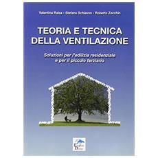 Teoria e tecnica della ventilazione. Soluzioni per l'edilizia residenziale e per il piccolo terziario