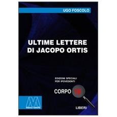 Ultime lettere di Jacopo Ortis. Ediz. per ipovedenti