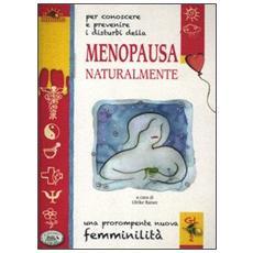 Menopausa naturalmente. Una prorompente nuova femminilità