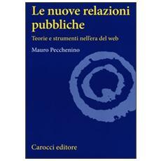 Le nuove relazioni pubbliche. Teorie e strumenti nell'era del web