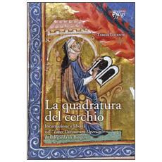 Quadratura del cerchio. Incarnazione e libert� nel �Liber Divinorum Operum� di Ildegarda di Bingen (La)