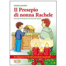 Il presepio di nonna Rachele. Una storia che porta nel cuore del Natale. Con CD Audio. Con gadget