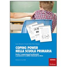 Coping power nella scuola primaria. Gestire i comportamenti problematici e promuovere le abilità relazionali in classe