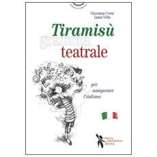 Tiramisù grammateatrale per assaporare l'italiano