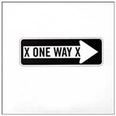 X One Way X - X One Way X