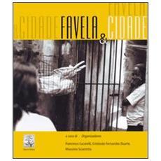 Favela & cidade. Ediz. italiana e portoghese
