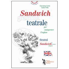 Sandwich grammateatrale per assaporare l'inglese. Ediz. italiana e inglese