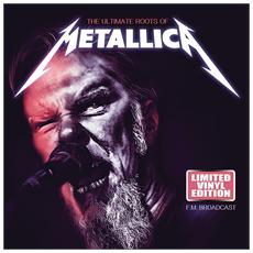 Metallica - The Ultimate Roots