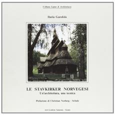 Le stavkirker norvegesi. Un'architettura, una tecnica