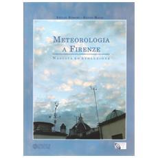 Meteorologia a Firenze. Nascita ed evoluzione