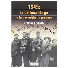 1945. La Cantiera Burgo e la guerriglia in pianura