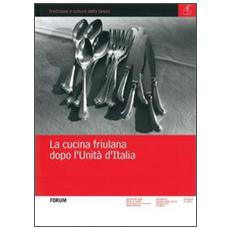 La cucina friulana dopo l'unità d'Italia
