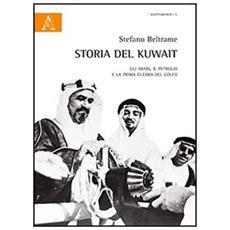 Storia del Kuwait. Gli arabi, il petrolio e la prima guerra del golfo