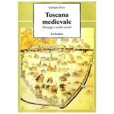 Toscana medievale. Paesaggi e realt� sociali