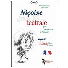 Niçoise grammateatrale per assaporare il francese. Ediz. italiana e francese