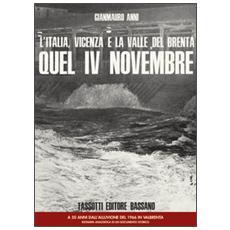 L'Italia, Vicenza e la valle del Brenta. Quel IV Novembre