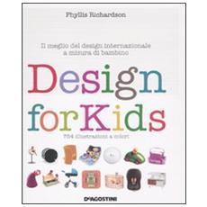 Design for kids. Il meglio del design internazionale a misura di bambino