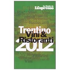Vini e ristoranti del Trentino 2011