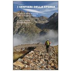 I sentieri della storia. 36 escursioni sulle montagne cuneesi