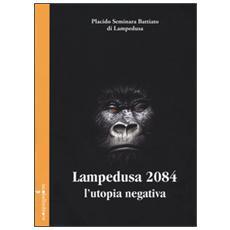 Lampedusa 2084. L'utopia negativa